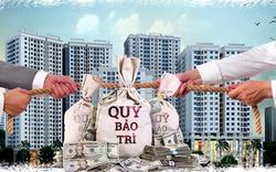 """Đề xuất cấm chủ đầu tư """"ôm"""" 2% quỹ bảo trì:  Kỳ vọng giảm thiểu tranh chấp"""