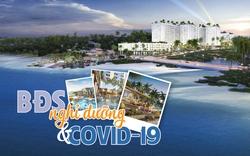 Thị trường BĐS nghỉ dưỡng sẽ ra sao nếu Covid-19 còn phủ bóng đến hết 2020?